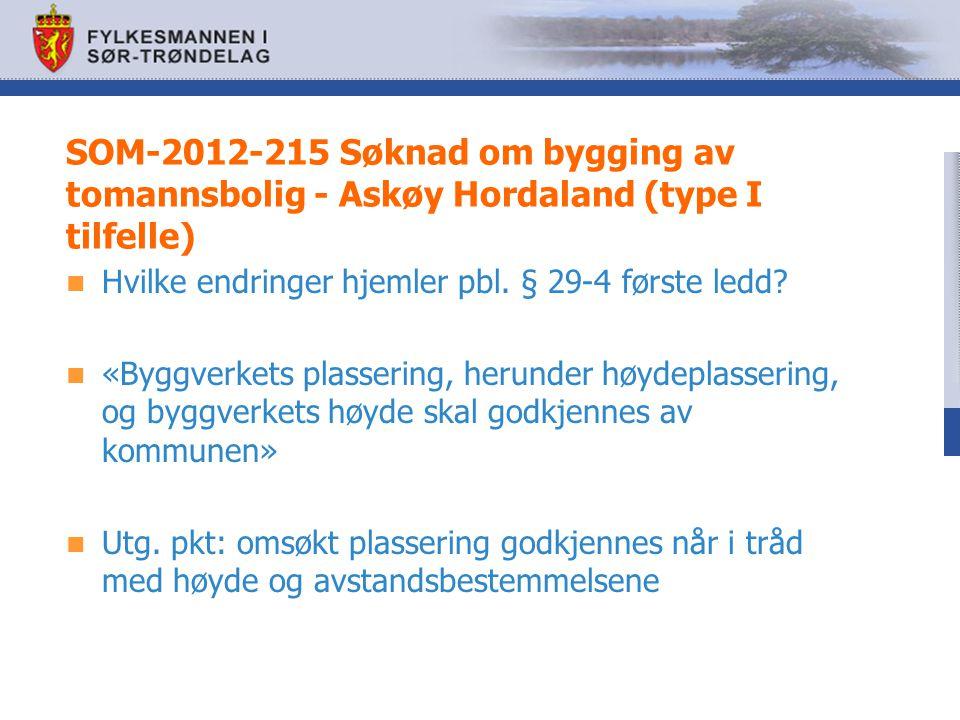 SOM-2012-215 Søknad om bygging av tomannsbolig - Askøy Hordaland (type I tilfelle)