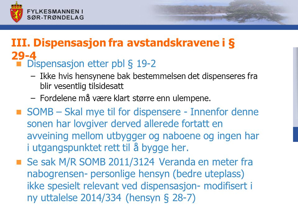 III. Dispensasjon fra avstandskravene i § 29-4
