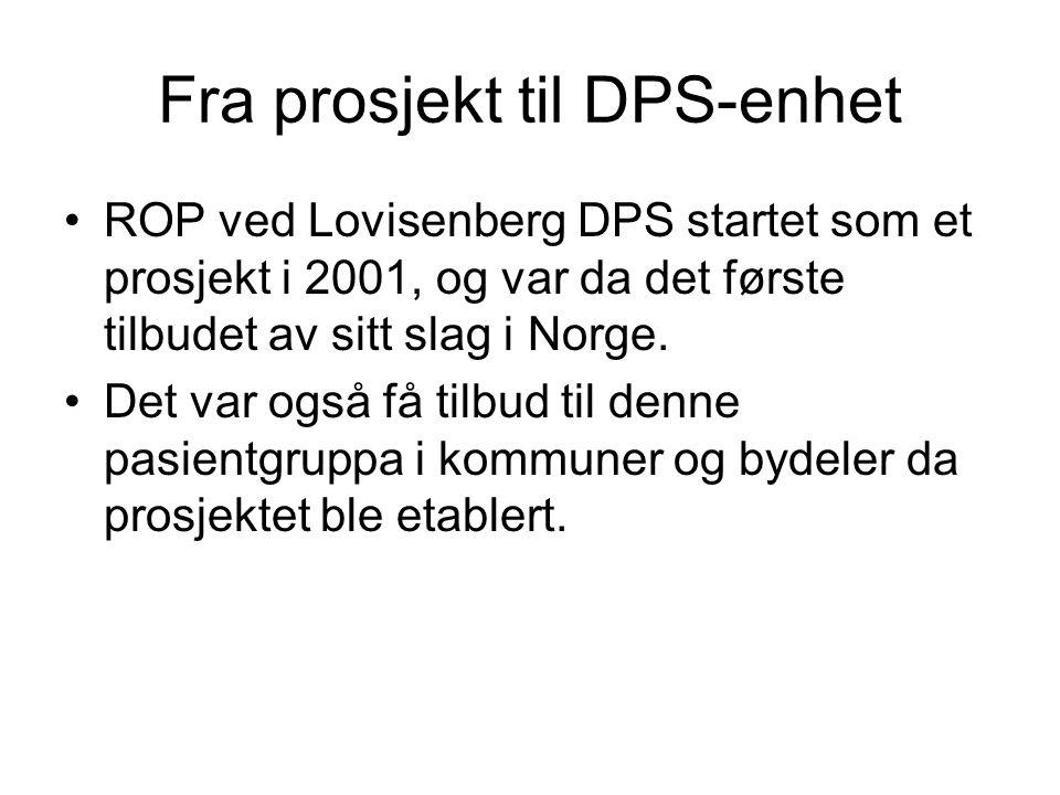 Fra prosjekt til DPS-enhet