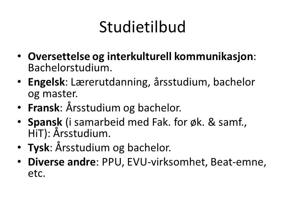 Studietilbud Oversettelse og interkulturell kommunikasjon: Bachelorstudium. Engelsk: Lærerutdanning, årsstudium, bachelor og master.