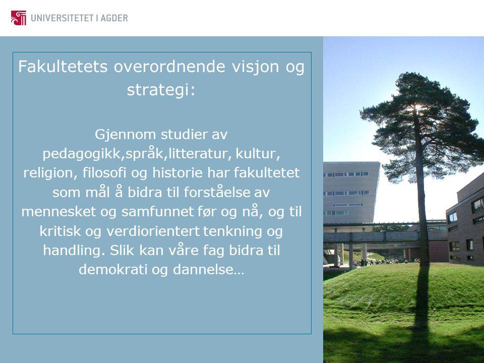 Fakultetets overordnende visjon og strategi: