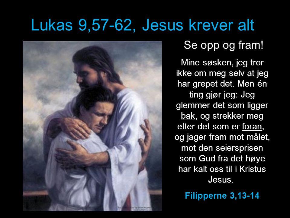 Lukas 9,57-62, Jesus krever alt
