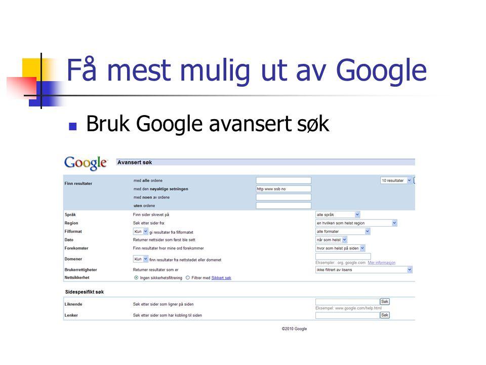 Få mest mulig ut av Google