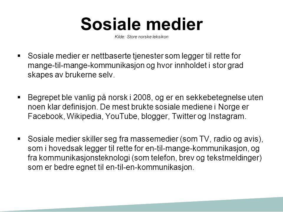 Sosiale medier Kilde: Store norske leksikon