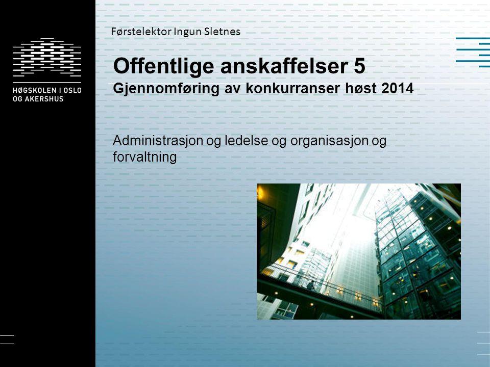 Offentlige anskaffelser 5 Gjennomføring av konkurranser høst 2014