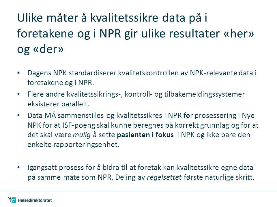 Ulike måter å kvalitetssikre data på i foretakene og i NPR gir ulike resultater «her» og «der»