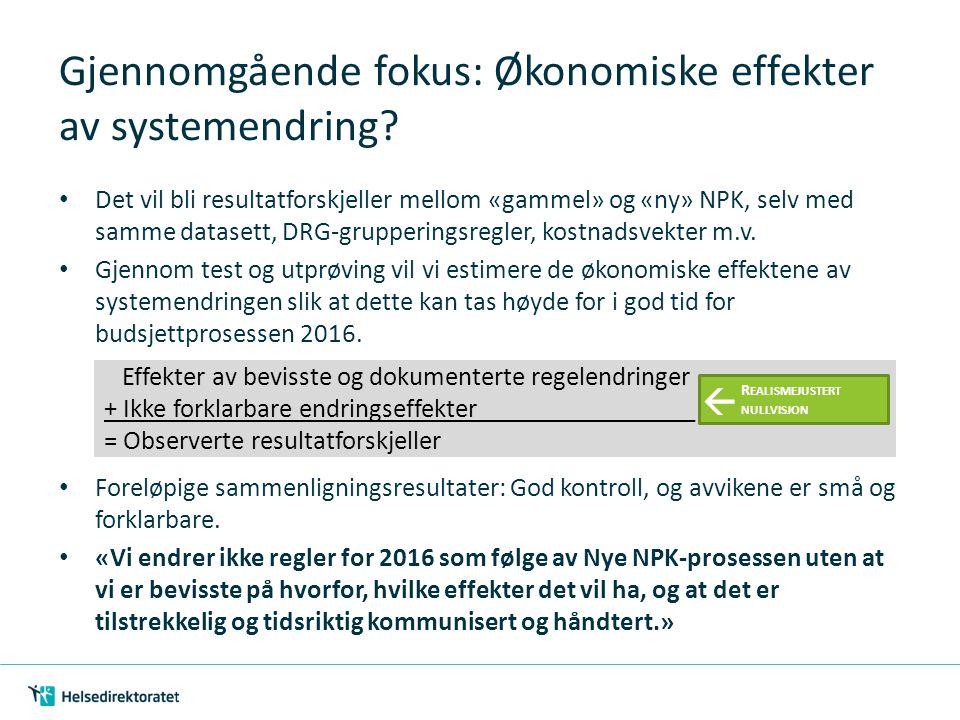 Gjennomgående fokus: Økonomiske effekter av systemendring