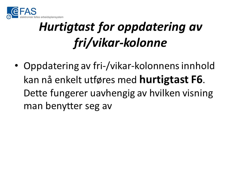 Hurtigtast for oppdatering av fri/vikar-kolonne