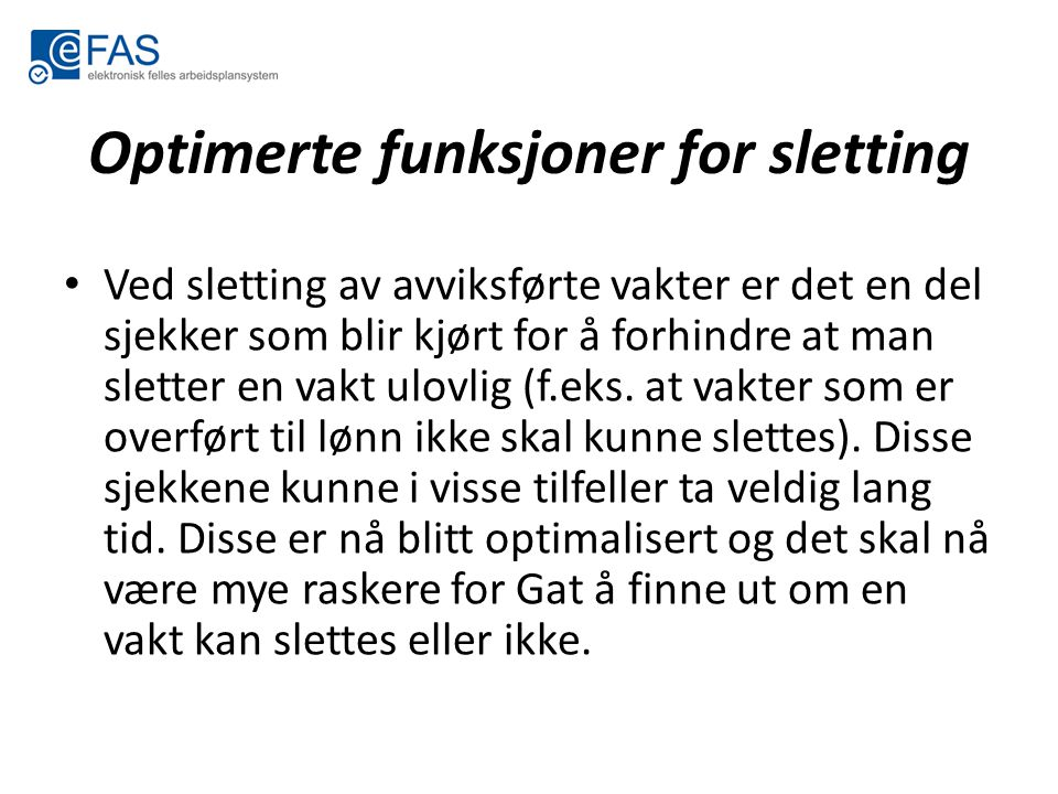 Optimerte funksjoner for sletting