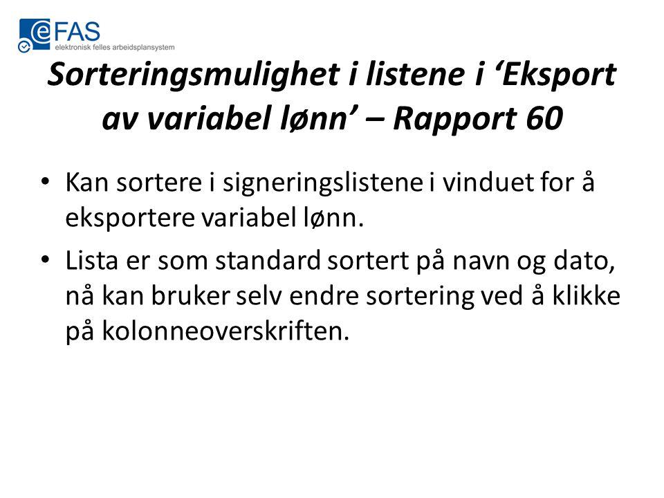 Sorteringsmulighet i listene i 'Eksport av variabel lønn' – Rapport 60