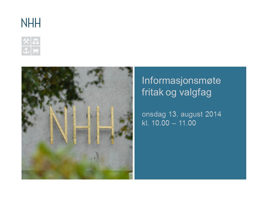 Informasjonsmøte fritak og valgfag onsdag 13. august 2014 kl. 10