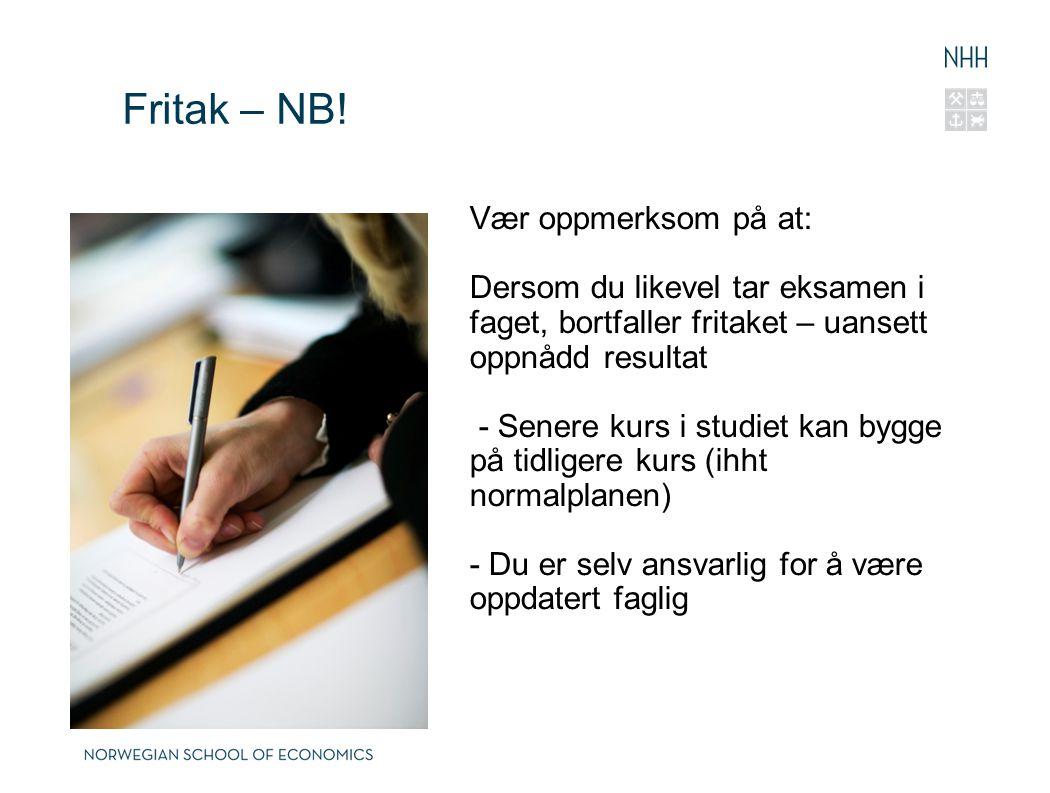Fritak – NB! Vær oppmerksom på at:
