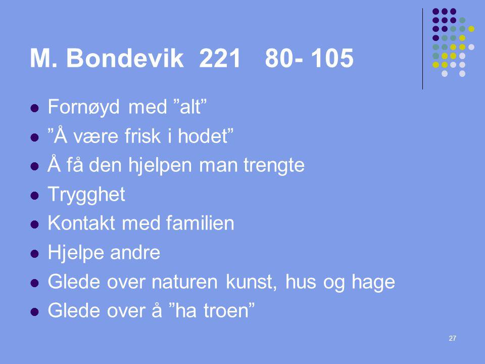 M. Bondevik 221 80- 105 Fornøyd med alt Å være frisk i hodet