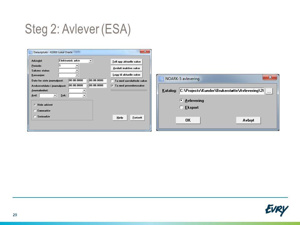 Steg 2: Avlever (ESA) Sørg for oppdatert programvare for avleveringen!