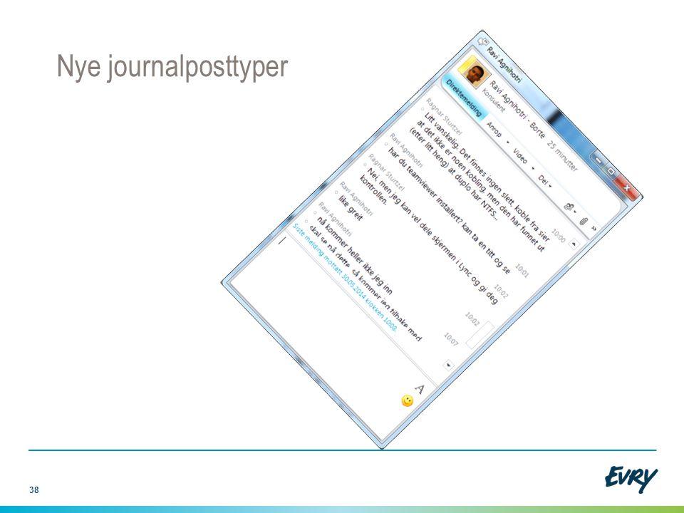 Nye journalposttyper Dagens journalposttyper egner seg ikke for å arkivere en direktemelding.