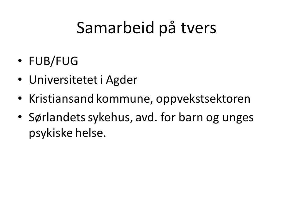 Samarbeid på tvers FUB/FUG Universitetet i Agder