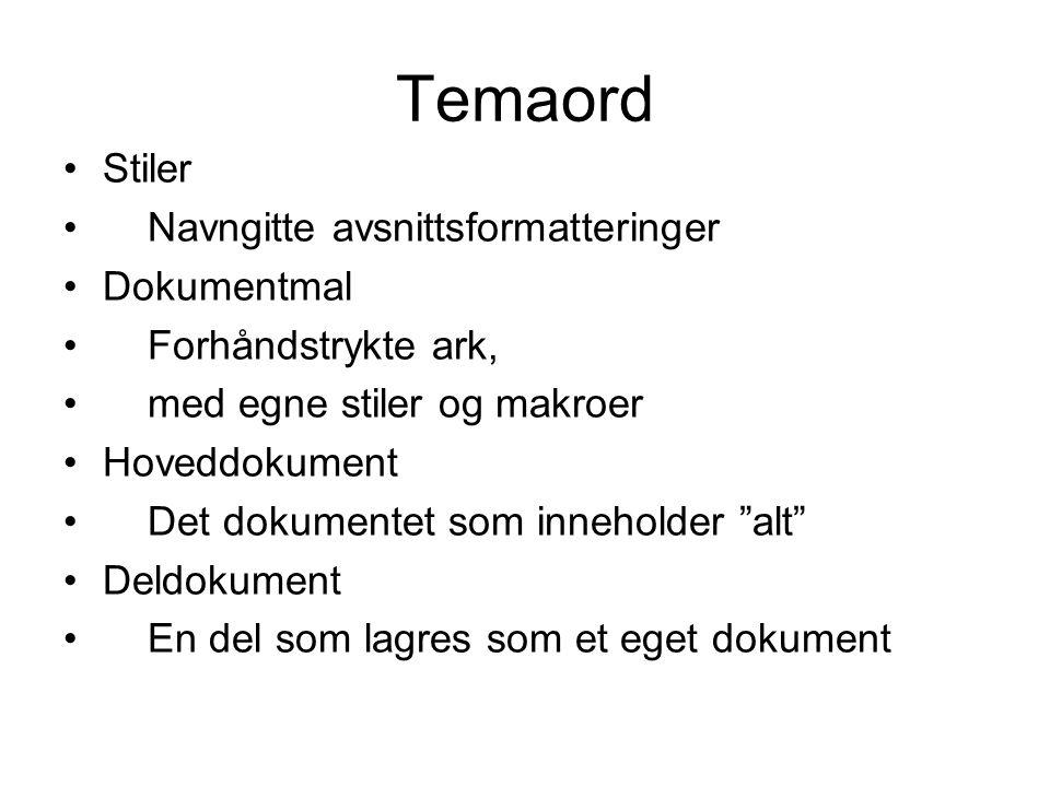 Temaord Stiler Navngitte avsnittsformatteringer Dokumentmal