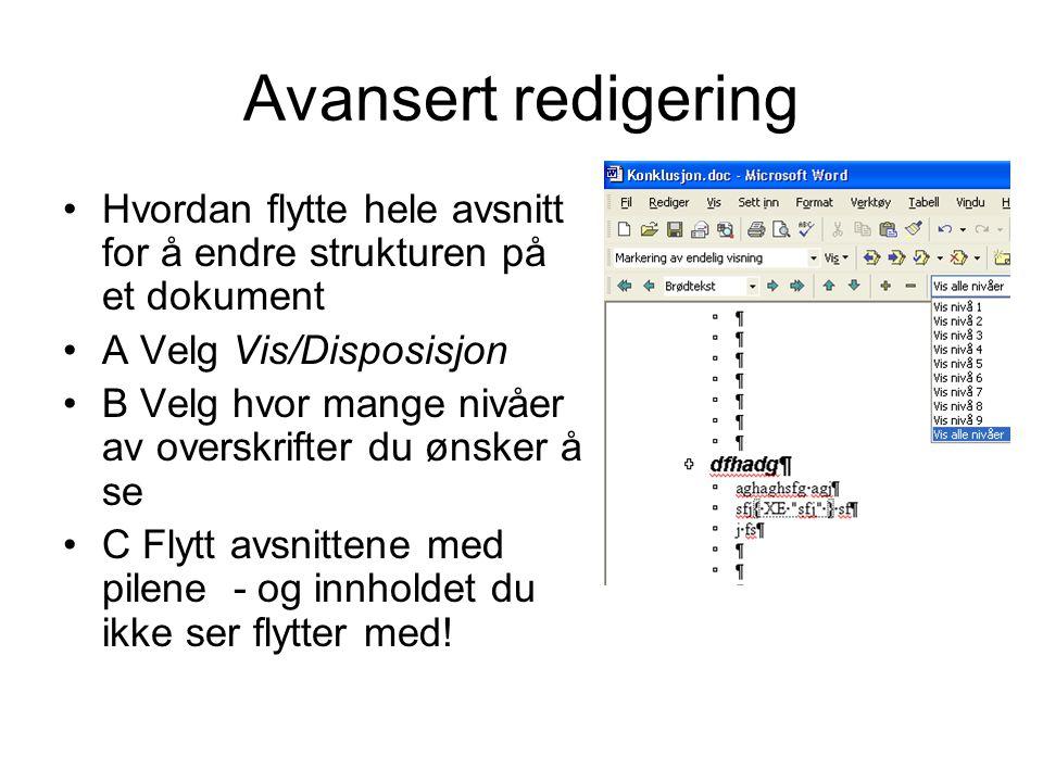 Avansert redigering Hvordan flytte hele avsnitt for å endre strukturen på et dokument. A Velg Vis/Disposisjon.