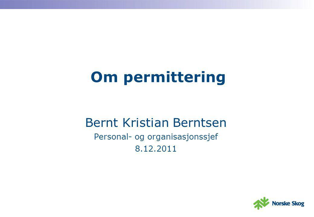 Bernt Kristian Berntsen Personal- og organisasjonssjef 8.12.2011