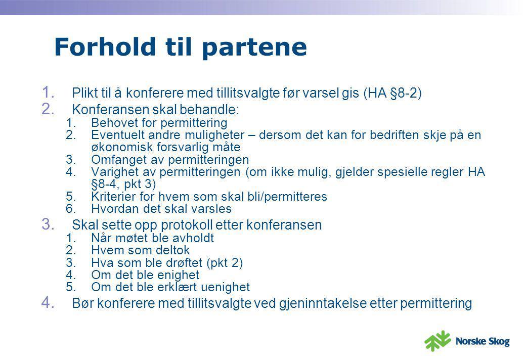 Forhold til partene Plikt til å konferere med tillitsvalgte før varsel gis (HA §8-2) Konferansen skal behandle: