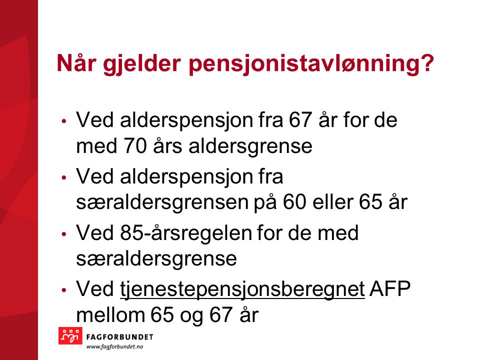 Når gjelder pensjonistavlønning