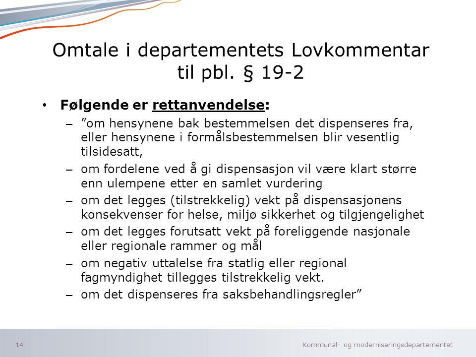 Omtale i departementets Lovkommentar til pbl. § 19-2