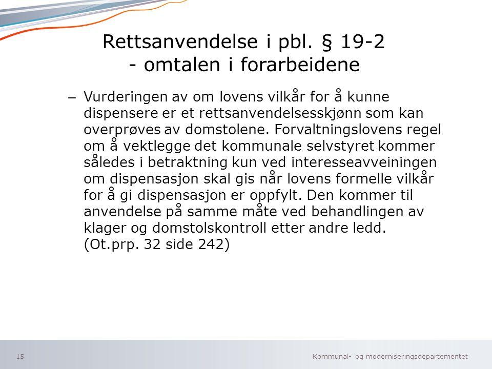 Rettsanvendelse i pbl. § 19-2 - omtalen i forarbeidene