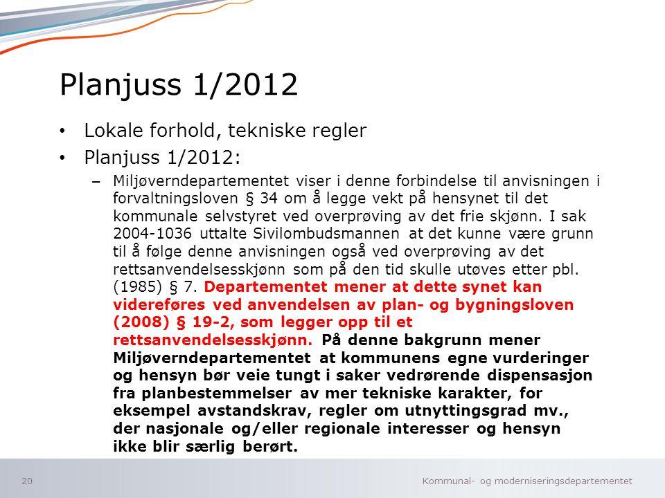 Planjuss 1/2012 Lokale forhold, tekniske regler Planjuss 1/2012: