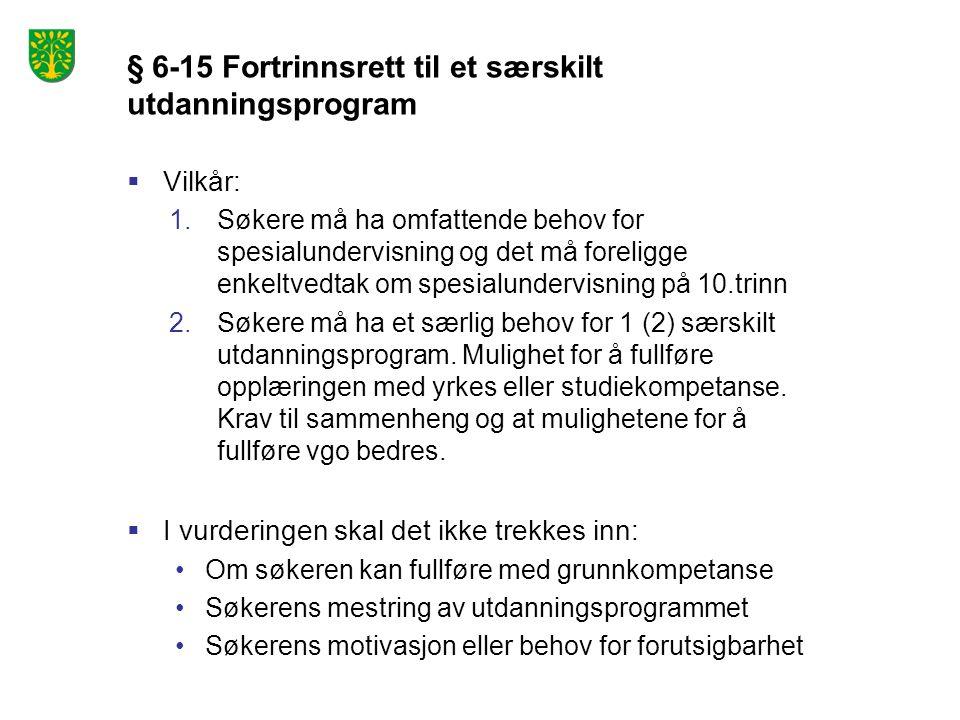 § 6-15 Fortrinnsrett til et særskilt utdanningsprogram