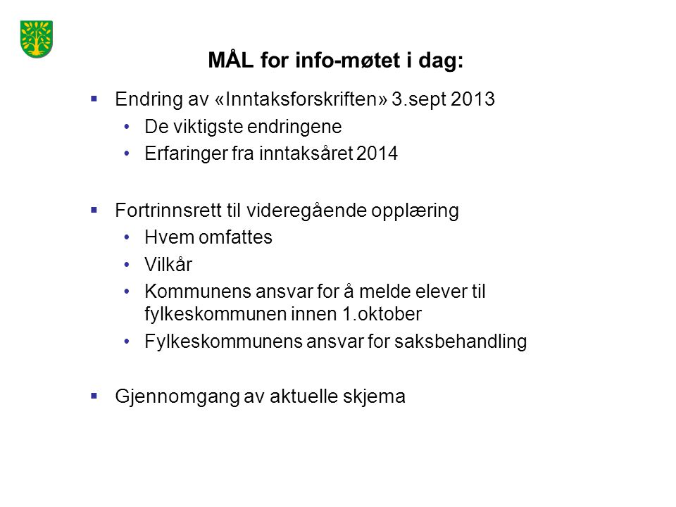 MÅL for info-møtet i dag: