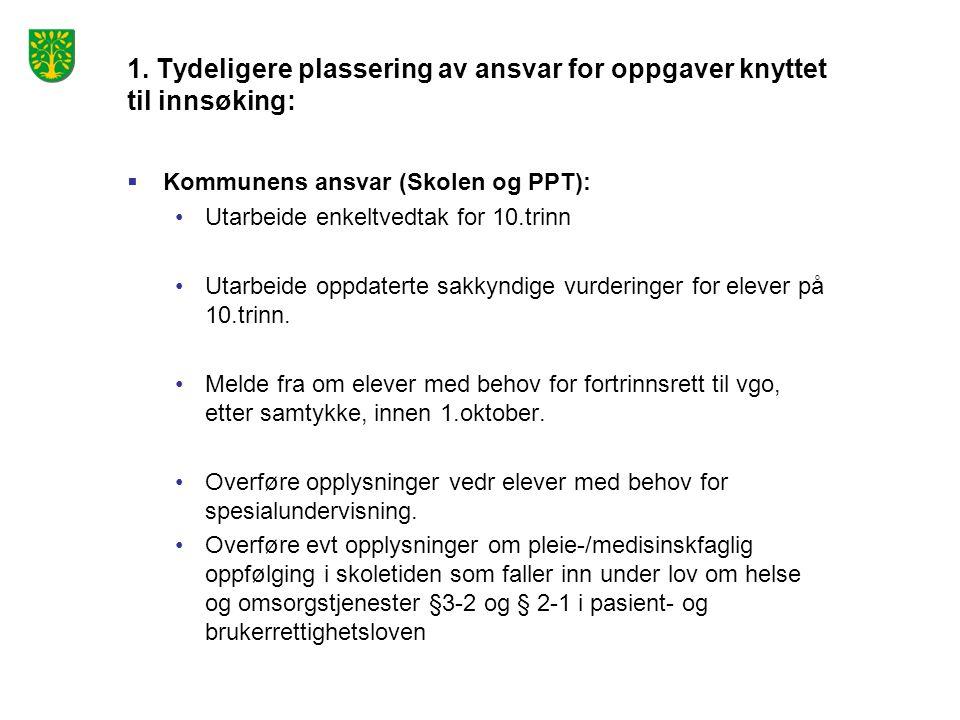 1. Tydeligere plassering av ansvar for oppgaver knyttet til innsøking: