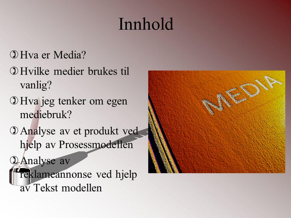 Innhold Hva er Media Hvilke medier brukes til vanlig