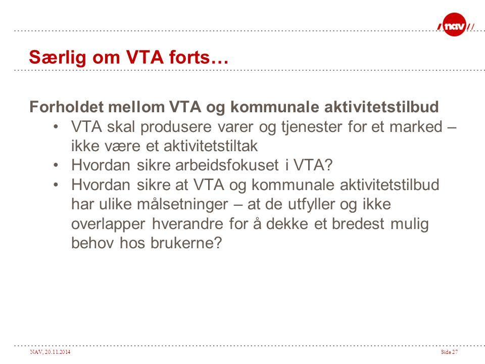 Særlig om VTA forts… Forholdet mellom VTA og kommunale aktivitetstilbud.
