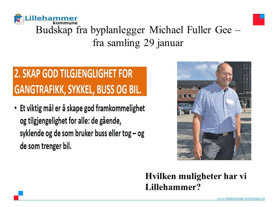 Budskap fra byplanlegger Michael Fuller Gee – fra samling 29 januar