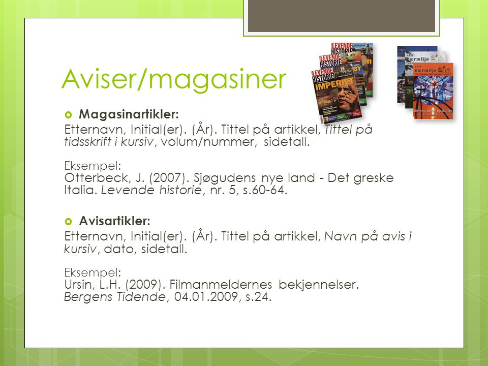 Aviser/magasiner Magasinartikler:
