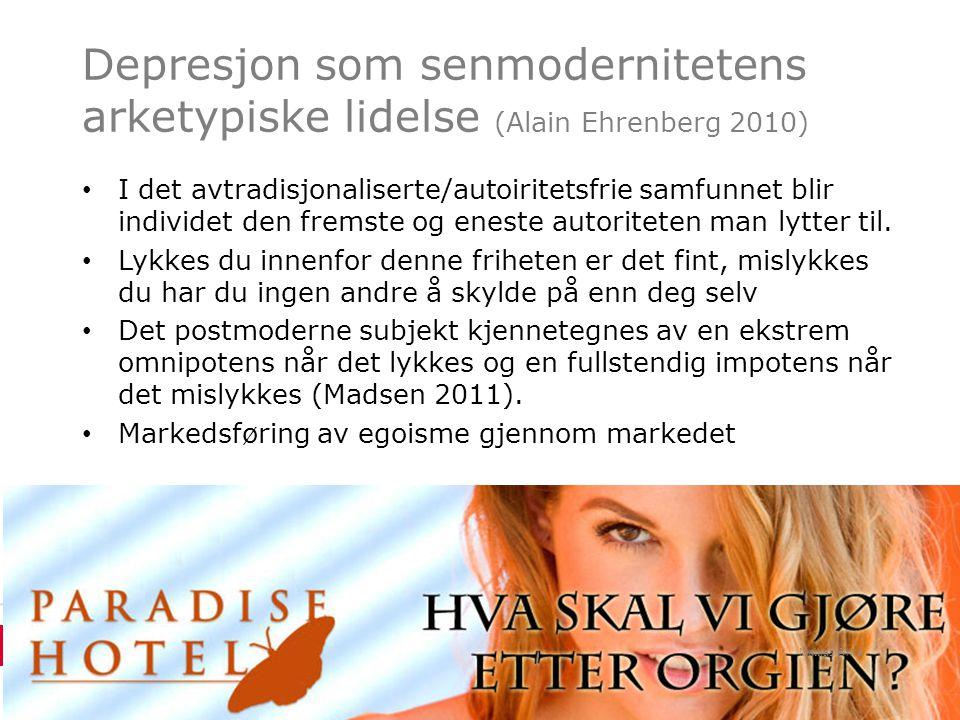 Depresjon som senmodernitetens arketypiske lidelse (Alain Ehrenberg 2010)