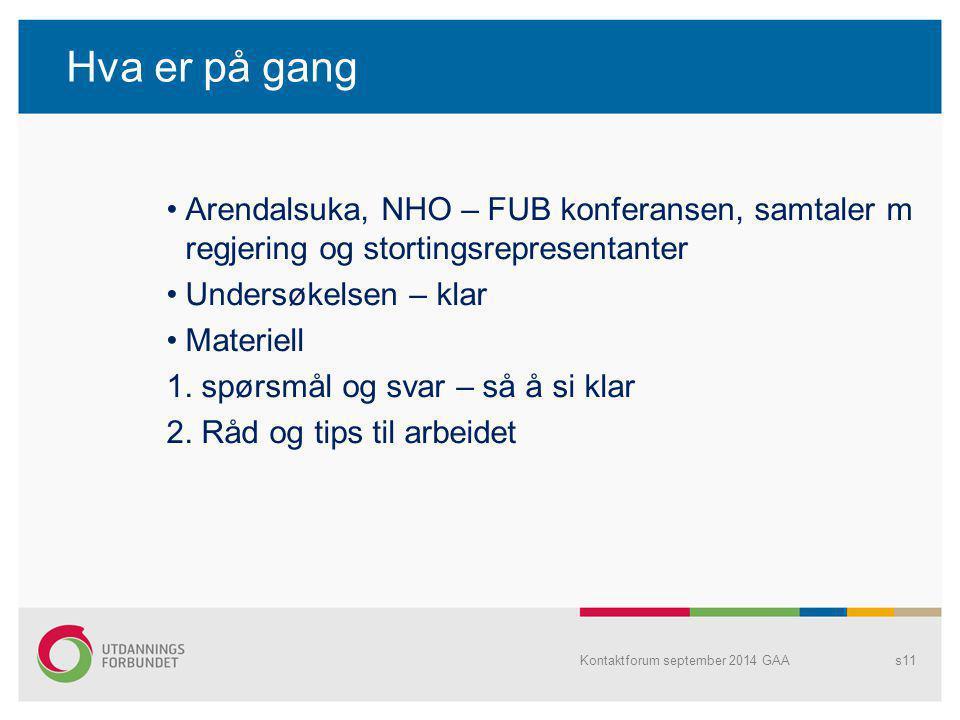 Hva er på gang Arendalsuka, NHO – FUB konferansen, samtaler m regjering og stortingsrepresentanter.