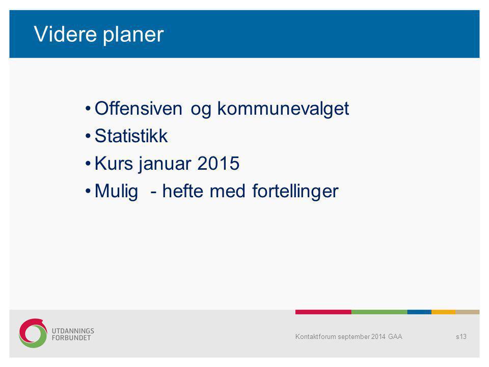 Videre planer Offensiven og kommunevalget Statistikk Kurs januar 2015