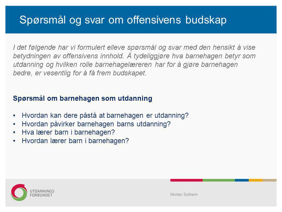 Spørsmål og svar om offensivens budskap