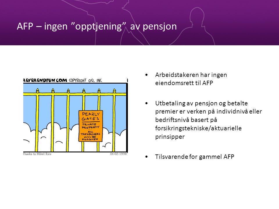 AFP – ingen opptjening av pensjon