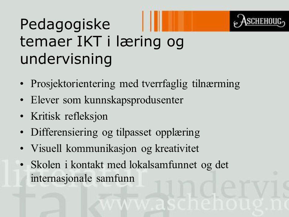 Pedagogiske temaer IKT i læring og undervisning