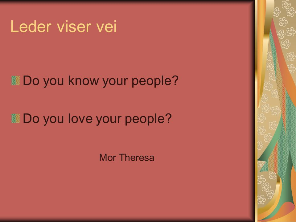 Leder viser vei Do you know your people Do you love your people