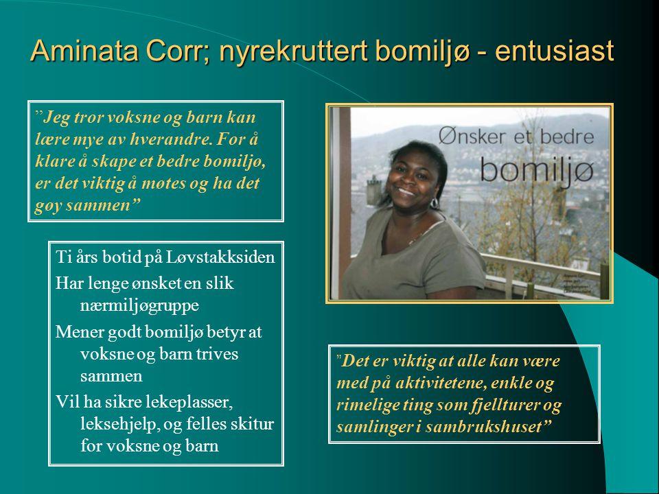 Aminata Corr; nyrekruttert bomiljø - entusiast