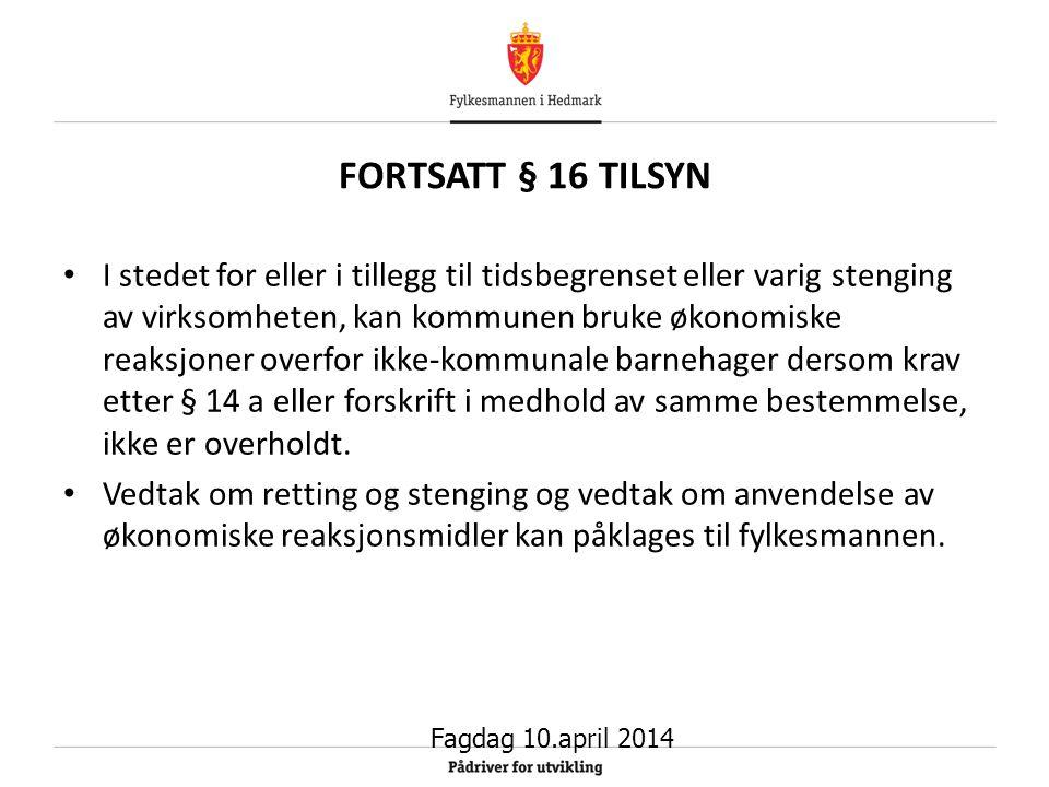 FORTSATT § 16 TILSYN