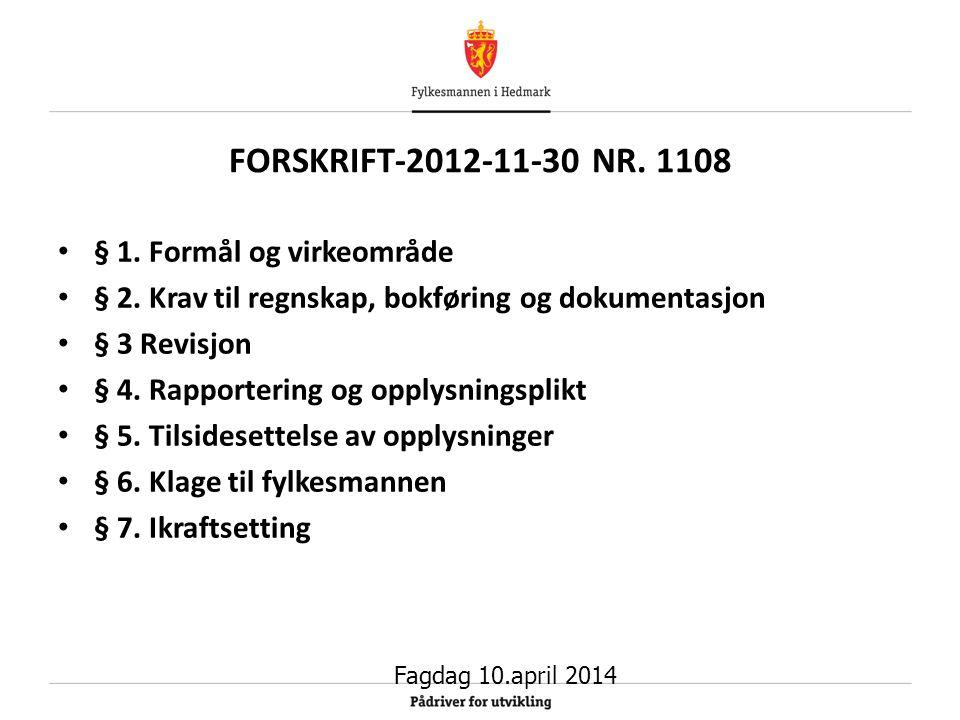 FORSKRIFT-2012-11-30 NR. 1108 § 1. Formål og virkeområde