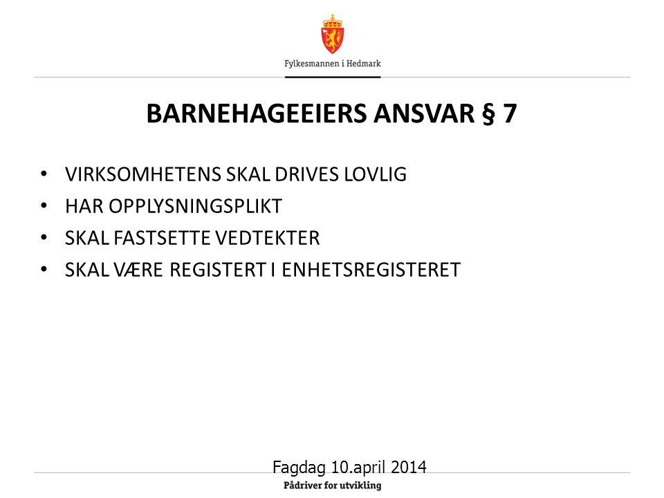 BARNEHAGEEIERS ANSVAR § 7