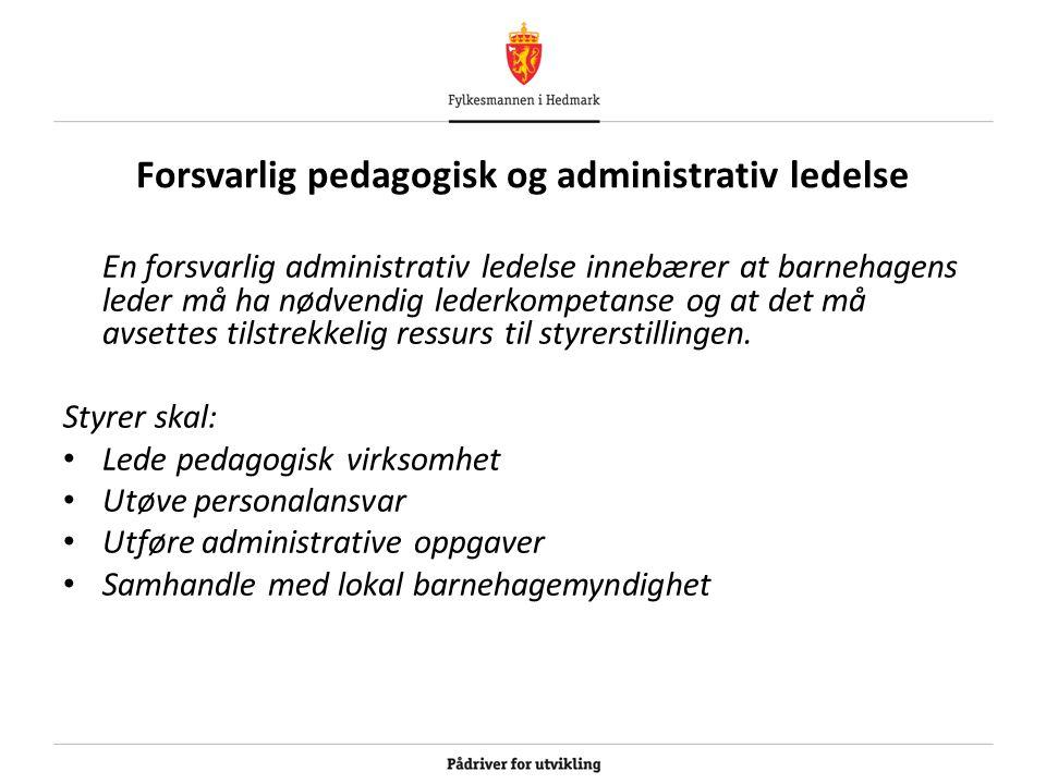Forsvarlig pedagogisk og administrativ ledelse
