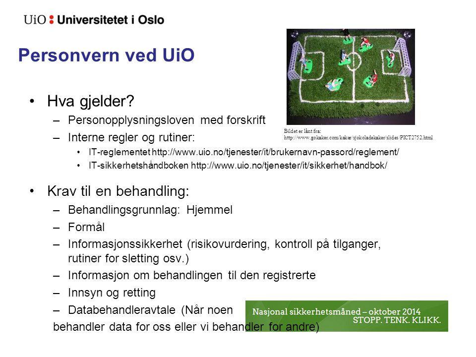 Personvern ved UiO Hva gjelder Krav til en behandling: