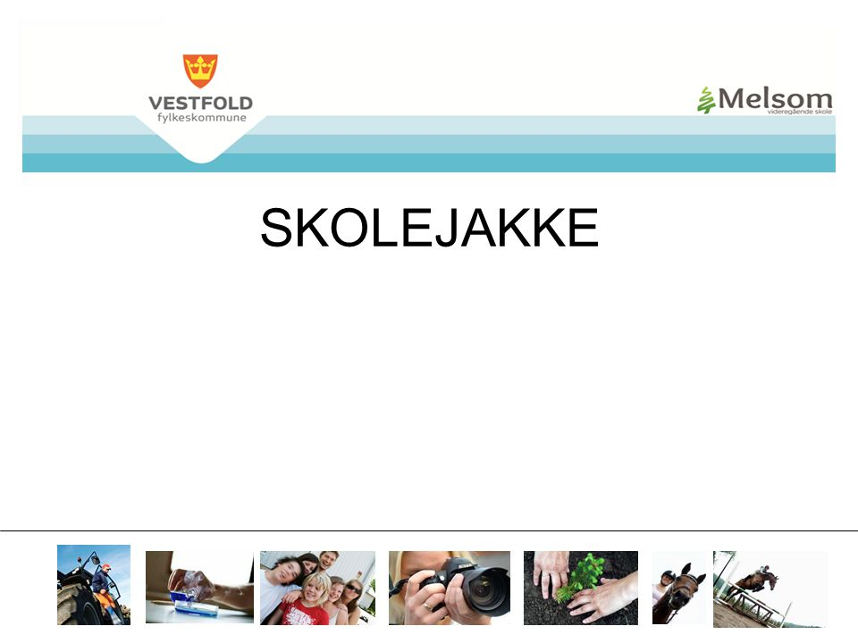 SKOLEJAKKE 07.04.2017 Frist: Første kontakttime.