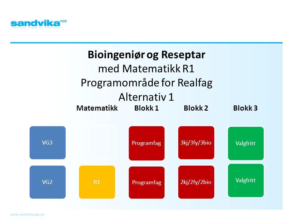 Bioingeniør og Reseptar med Matematikk R1 Programområde for Realfag Alternativ 1